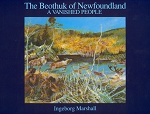 The Beothuk of Newfoundland (A Vanished Breed) - Ingeborg Marshall