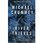 River Thieves - Michael Crummey