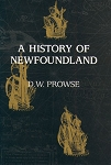 A History of Newfoundland - Paperback Version - Prowse