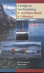 A Guide to Sea Kayaking in Newfoundland & Labrador - Kevin Redmond