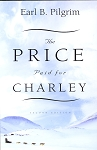 The Price Paid for Charley (New Edition) - Earl Pilgrim