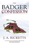 The Badger Confession - J. A. Ricketts