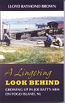 A Lingering Look Behind - Growing Up in Joe Batt's Arm - Lloyd Brown