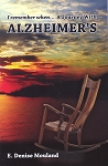 I Remember when... A Journey with Alzheimer's - E. Denise Mouland