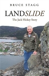 Landslide: The Jack Hickey Story - Bruce Stagg