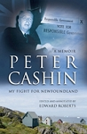 Peter Cashin: My Fight For Newfoundland - Peter J. Cashin (Paper Back)