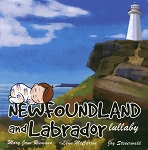 Newfoundland and Labrador Lullaby - Riemann, McCarron and Steuerwald - Hard Cover