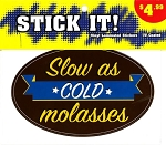 Stick It! - Slow as Cold Molasses
