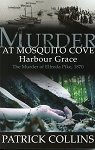 Murder At Mosquito Cove The Murder of Elfreda Pike, 1870 - Patrick Collins