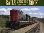 Rails across the Rock - Kenneth G. Pieroway