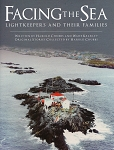 Facing the Sea: Lightkeepers and Their Families - Harold Chubbs