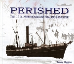 Perished - The 1914 Newfoundland Sealing Disaster - Jenny Higgins Hard Cover