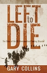 Left to Die The Story of the SS Newfoundland  Sealing Disaster - Gary Collins - Hard Cover