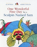 One Wonderful Fine Day for a Sculpin Named Sam - Al Pittman/Shawn O'Hagan