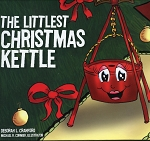 The Littlest Christmas Kettle - Deborah L. Cranford - Hard Cover