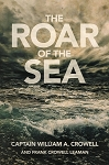 The Roar of the Sea - Captain William A. Crowell & Frank Crowell Leaman