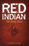 Red Indian - The Early Years - Terry Foss