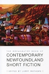 The Breakwater Book of Contemporary Newfoundland Short Fiction - Edited by Larry Mathews