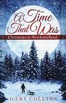 A Time That Was - Christmas in Newfoundland - Gary Collins