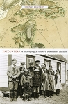 Encounters - An Anthropological History of Southeastern Labrador - John c. Kennedy