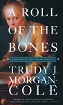 A Roll Of The Bones - Trudy J. Morgan Cole - Book One of the Cupids Trilogy