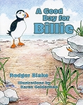 A Good Day for Billie - Rodger Blake - Illustrations by Karen Gelderman