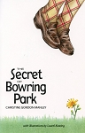 The Secret of Bowring Park - Christine Gordon Manley