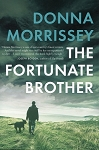 The Fortunate Brother - Donna Morrissey - Hard Cover