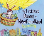 The Littlest Bunny in Newfoundland - An Easter Adventure - Lily Jacobs - Robert Dun - Hard Cover