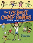 The 175 Best Camp Games - A Handbook For leaders -  Kathleen, Laura & Mary Fraser