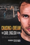 Chasing A Dream - The Carl English Story - Carl English with Blake Murphy - Foreword by Steve Nash