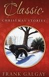Classic Christmas Stories - Frank Galgay