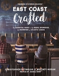 East Coast Crafted - The Essential Guide to the Beers, Breweries, and Brewpubs of Atlantic Canada - Christoper Reynolds and Whitney Moran