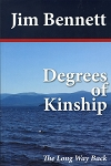 Degrees of Kinship - The Long Way Back - Jim Bennett - A Novel