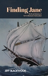 Finding Jane - The Life and Adventures of the First Blackwood to Newfoundland - Jeff Blackwood