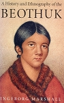 A History and Ethnography of the Beothuk - Ingeborg Marshall