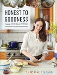 Honest to Goodness - Everyday Recipes for the Home Cook - Christine Tizzard