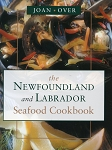 The Newfoundland and Labrador - Seafood Cookbook - Joan Over