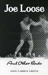 Joe Loose - And Other Bouts - John Carrick Greene