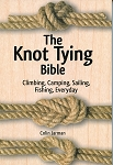 The Knot Tying Bible - Climbing, Camping, Sailing, Fishing, Everyday -  Colin Jarman