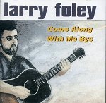Larry Foley - Come Along with Me Bys