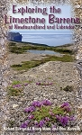 Exploring the Limestone Barrens of Newfoundland - Michael Burzynski, Henry Mann & Anne Marceau