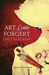 Art Love Forgery - Inspired by true events - Carolyn Morgan