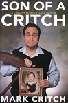 Son of a Critch - A Childish Newfoundland Memoir - Mark Critch - Hard Cover