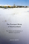 The Fluorspar Mines of Newfoundland - John R. Martin