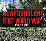 Newfoundland in the First World War - Jenny Higgins