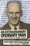 An Extraordinary Ordinary Man - The Life story of Edgar House - Doug & Adrian House