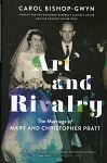 Art and Rivalry - The Marriage of Mary and Christopher Pratt - Carol Bishop - Gwyn - Hard Cover