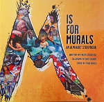 M is for Murals: An Alphabet Storybook - Written by Trudy Stuckless Calligraphy by Boyd Chubbs Design by Craig Goudie