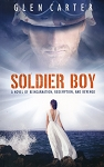Soldier Boy - A Novel of Reincarnation, Redemption, And Revenge - Glen Carter